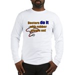 Doctors Do It With Gloves Long Sleeve T-Shirt