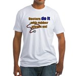 Doctors Do It With Gloves Fitted T-Shirt