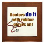 Doctors Do It With Gloves Framed Tile