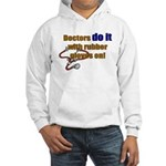 Doctors Do It With Gloves Hooded Sweatshirt