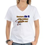 Doctors Do It With Gloves Women's V-Neck T-Shirt