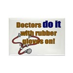 Doctors Do It With Gloves Rectangle Magnet