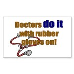Doctors Do It With Gloves Rectangle Sticker