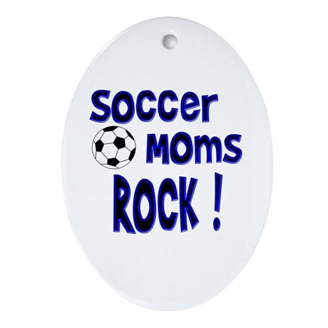 Soccer Moms Rock ! Oval Ornament