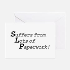 Suffers from Lots of PAperwork Greeting Card