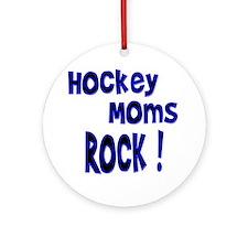 Hockey Moms Rock ! Ornament (Round)