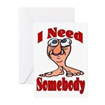 I Need Somebody Greeting Cards (Pk of 10)
