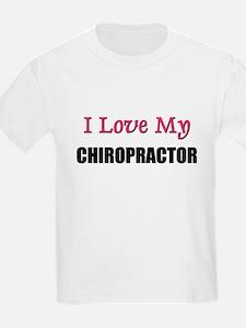 I Love My CHIROPRACTOR T-Shirt