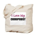 I Love My CHIROPODIST Tote Bag