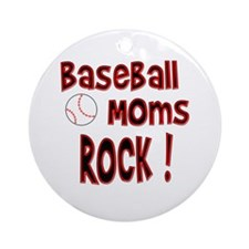 Baseball Moms Rock ! Ornament (Round)