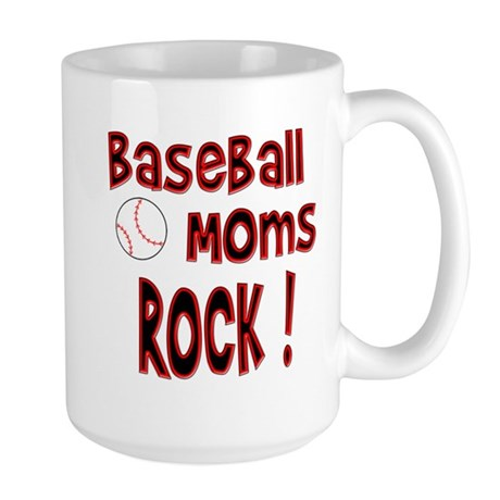 Baseball Moms Rock ! Large Mug