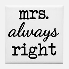 Mrs. Always Right Tile Coaster