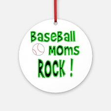 Baseball Moms Rock ! Ornament (Round)