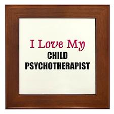 I Love My CHILD PSYCHOTHERAPIST Framed Tile