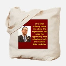 mike huckabee quote Tote Bag