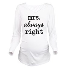 Mrs. Always Right Long Sleeve Maternity T-Shirt