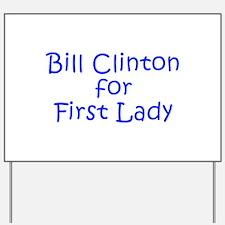 Bill Clinton for First Lady-Kri blue 400 Yard Sign