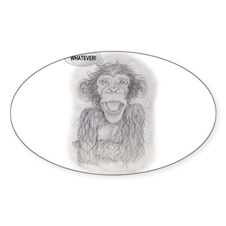 """MONKEY BUSINESS """"WHATEVER"""" Oval Sticker"""