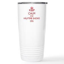Keep Calm and Halftime Travel Mug