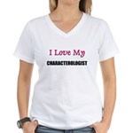 I Love My CHARACTEROLOGIST Women's V-Neck T-Shirt