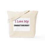 I Love My CHARACTEROLOGIST Tote Bag