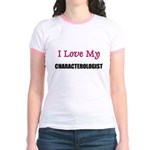 I Love My CHARACTEROLOGIST Jr. Ringer T-Shirt