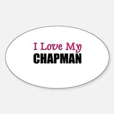I Love My CHAPMAN Oval Decal