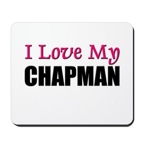 I Love My CHAPMAN Mousepad