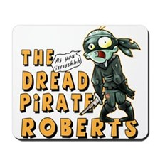 Dead Pirate Roberts Mousepad
