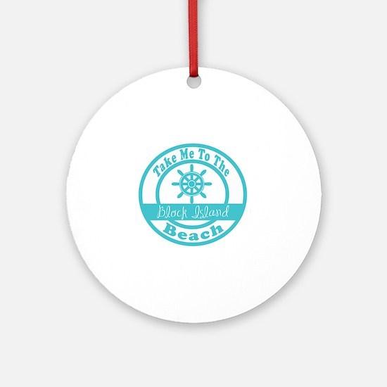 Take Me to Block Island Ornament (Round)