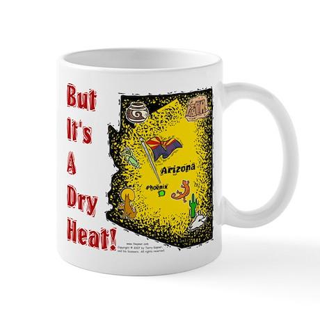 AZ-Dry Heat! Mug