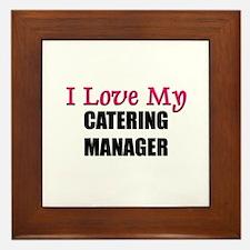 I Love My CATERING MANAGER Framed Tile
