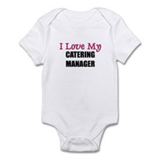 I Love My CATERING MANAGER Infant Bodysuit
