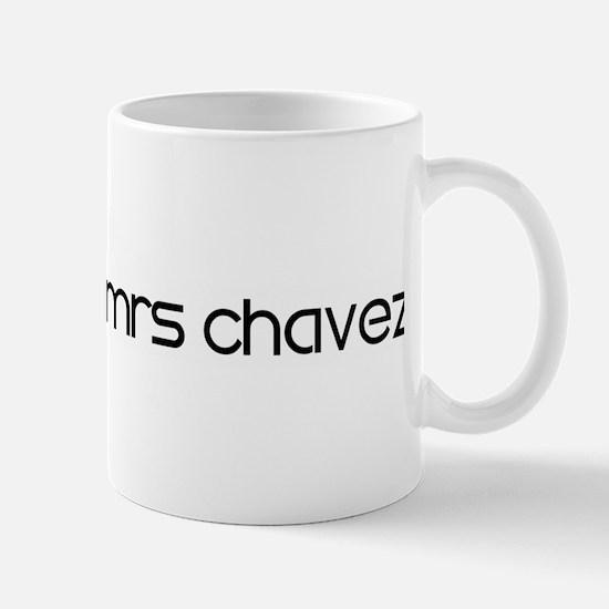 SOON TO BE MRS CHAVEZ Mug