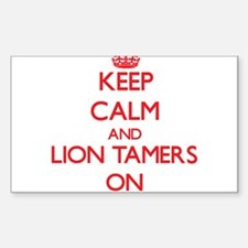Keep Calm and Lion Tamers ON Decal