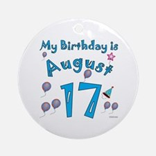 August 17th Birthday Ornament (Round)