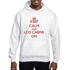 Keep Calm and Log Cabins ON Hoodie