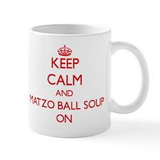 Keep Calm and Matzo Ball Soup ON Mug