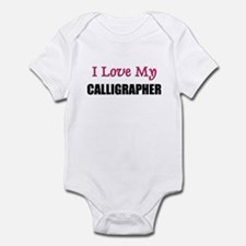 I Love My CALLIGRAPHER Infant Bodysuit