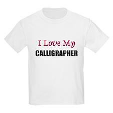 I Love My CALLIGRAPHER T-Shirt