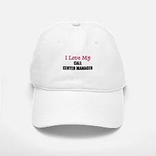 I Love My CALL CENTER MANAGER Baseball Baseball Cap