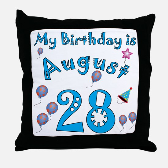 August 28th Birthday Throw Pillow