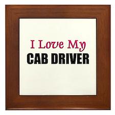 I Love My CAB DRIVER Framed Tile