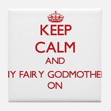 Keep Calm and My Fairy Godmother ON Tile Coaster
