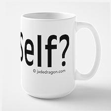 got Self? Large Mug