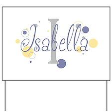 Isabella Yard Sign