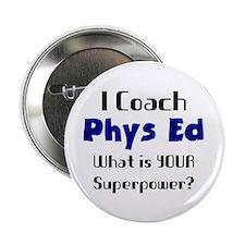 "phys ed 2.25"" Button"