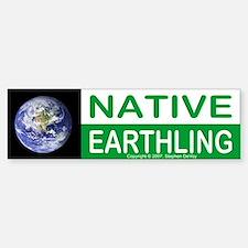Native Earthling - Bumper Bumper Bumper Sticker
