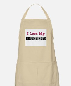 I Love My BRUSHBINDER BBQ Apron