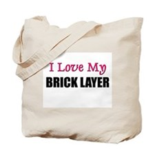 I Love My BRICK LAYER Tote Bag